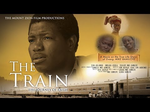 THE TRAIN|| Full Movie || Based On a True story of MIKE BAMILOYE