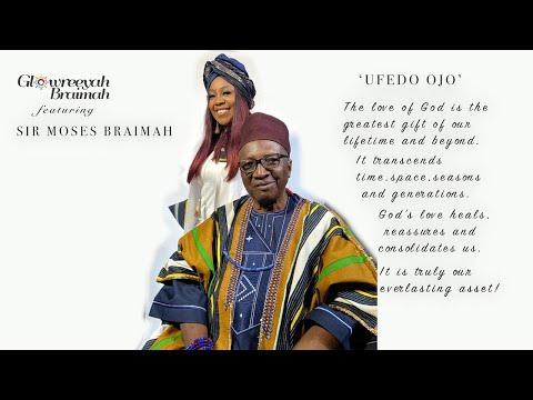 Glowreeyah Braimah - Ufedo Ojo ft Sir Moses Braimah (Official Video)