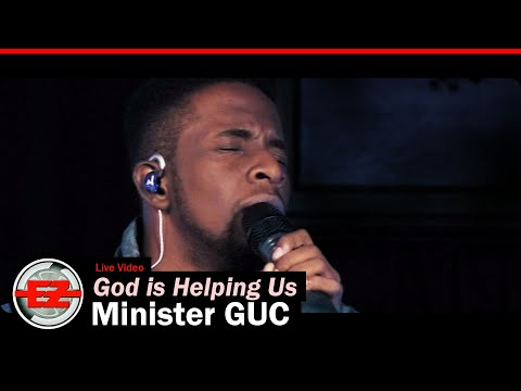 Minister GUC - God Is Helping Us (Live)