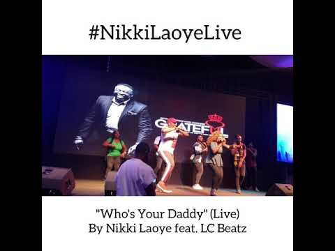 Nikki Laoye - Who's Your Daddy (Live)