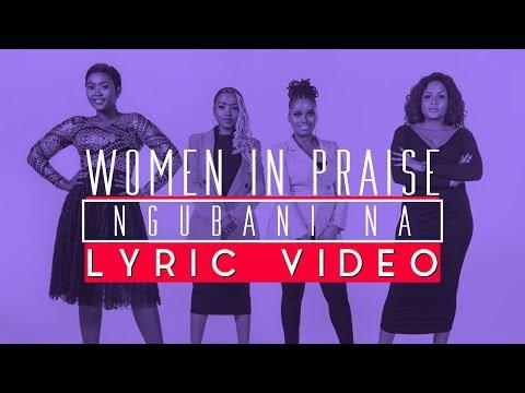 Women In Praise - Ngubani Na - Lyric Video - Gospel Praise & Worship Song