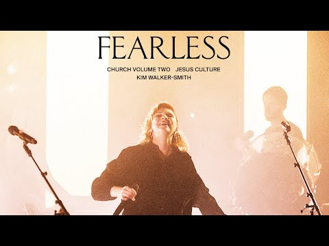 Jesus Culture - Fearless (feat. Kim Walker-Smith) (Live)