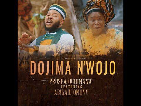 Prospa Ochimana - Dojima n'wojo ft Abigail Omonu