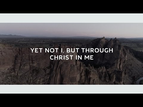 Yet Not I, But Through Christ In Me (Lyric Video) - Selah [Official Video]