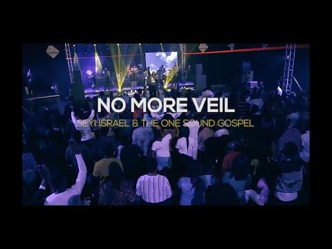 SEYI ISRAEL & One Sound Gospel - NO MORE VEIL (LIVE VIDEO)