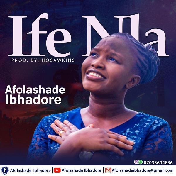 Afolashade Ibhadore – Ife Nla(Greatest Love)