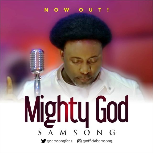 DOWNLOAD MP3: Samsong – Mighty God [+VIDEO]