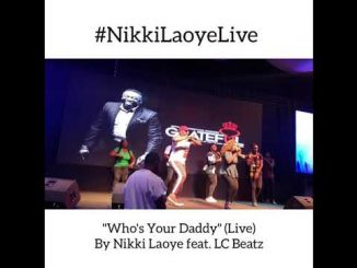 """Nikki Laoye """"Who's Your Daddy (Live)"""" Download"""