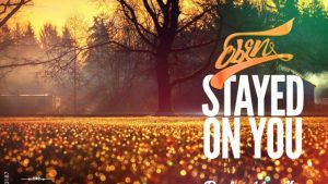 eben stayed on you mp3 download