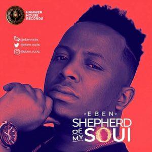 DOWNLOAD MP3: Eben - Shepherd Of My Soul