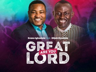DOWNLOAD MP3: Evans Ighodalo – Great Are You Lord ft Elijah Oyelade