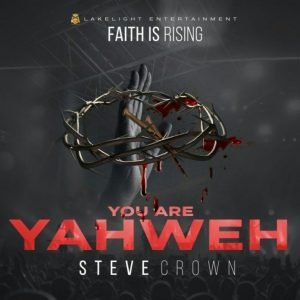 DOWNLOAD ALBUM : Steve Crown – Faith Is Rising (EP)