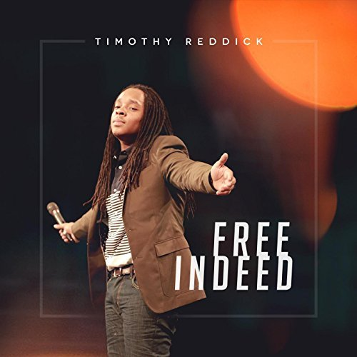 DOWNLOAD MP3: Timothy Reddick - Free Indeed