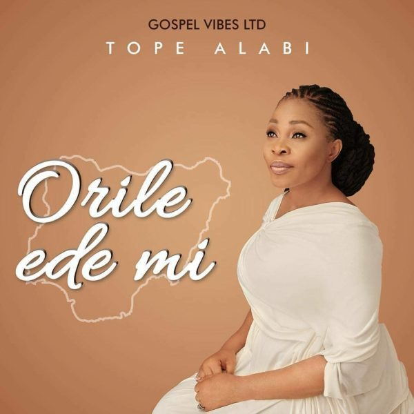 DOWNLOAD MP3: Tope Alabi – Orile Ede Mi + [VIDEO]