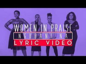 DOWNLOAD MP3: Women In Praise – Ngubani Na