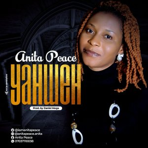 DOWNLOAD MP3: Anita Peace – Yahweh