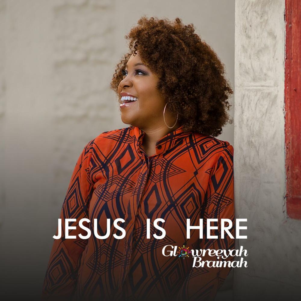 download jesus is here by glowreeyah braimah
