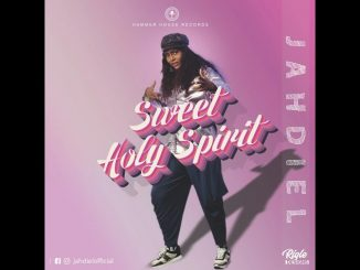 Jahdiel – Sweet Holy Spirit Mp3 Download
