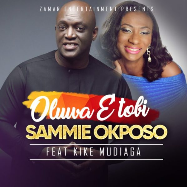 DOWNLOAD MP3: Sammie Okposo - Oluwa e tobi