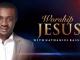 DOWNLOAD MP3: Nathaniel Bassey – Worship Jesus