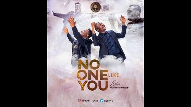 "VIDEO: Eben ""No One Like You"" ft. Nathaniel Bassey"