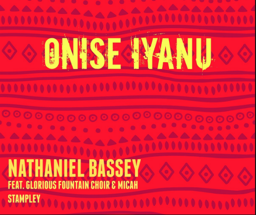 Onise Iyanu Nathaniel Bassey Ft. Micah Stampley Mp3 and Lyrics