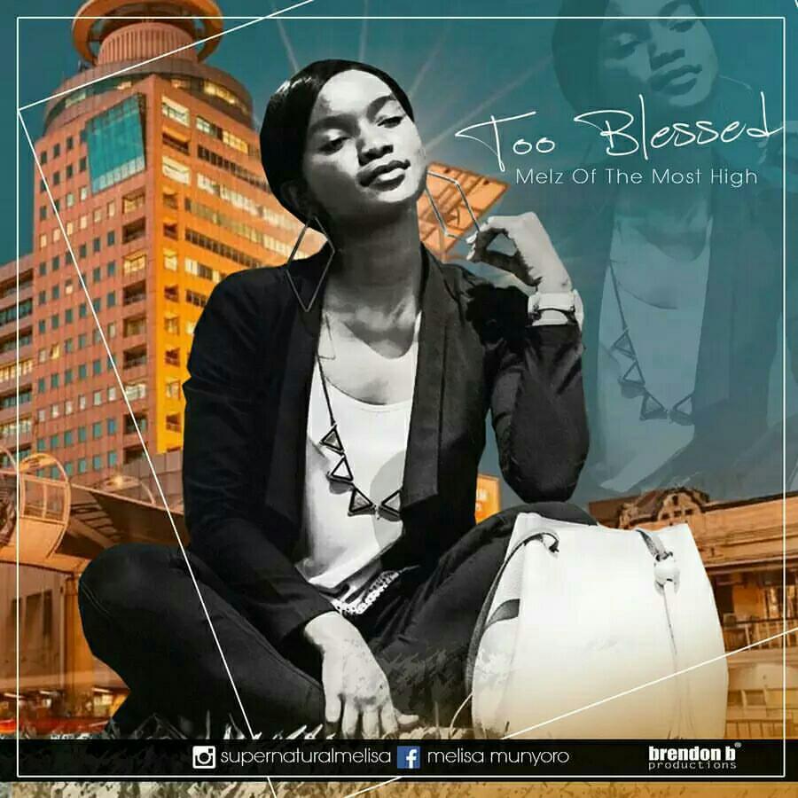 Too Blessed By Melisa Munyoro