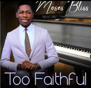 too faithful by moses bliss mp3 download