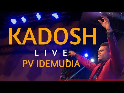 DOWNLOAD MP3: PV Idemudia - KADOSH (LIVE)