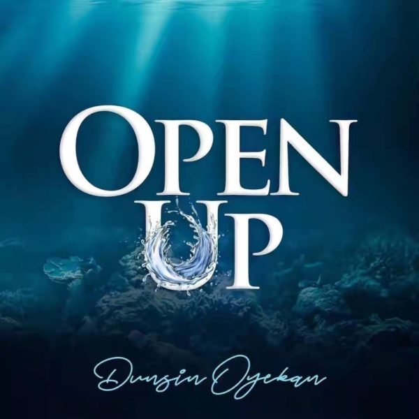DOWNLOAD MP3: Dunsin Oyekan – Open Up