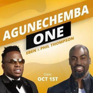 DOWNLOAD MP3: Eben – Agunechemba Ft. Phil Thompson