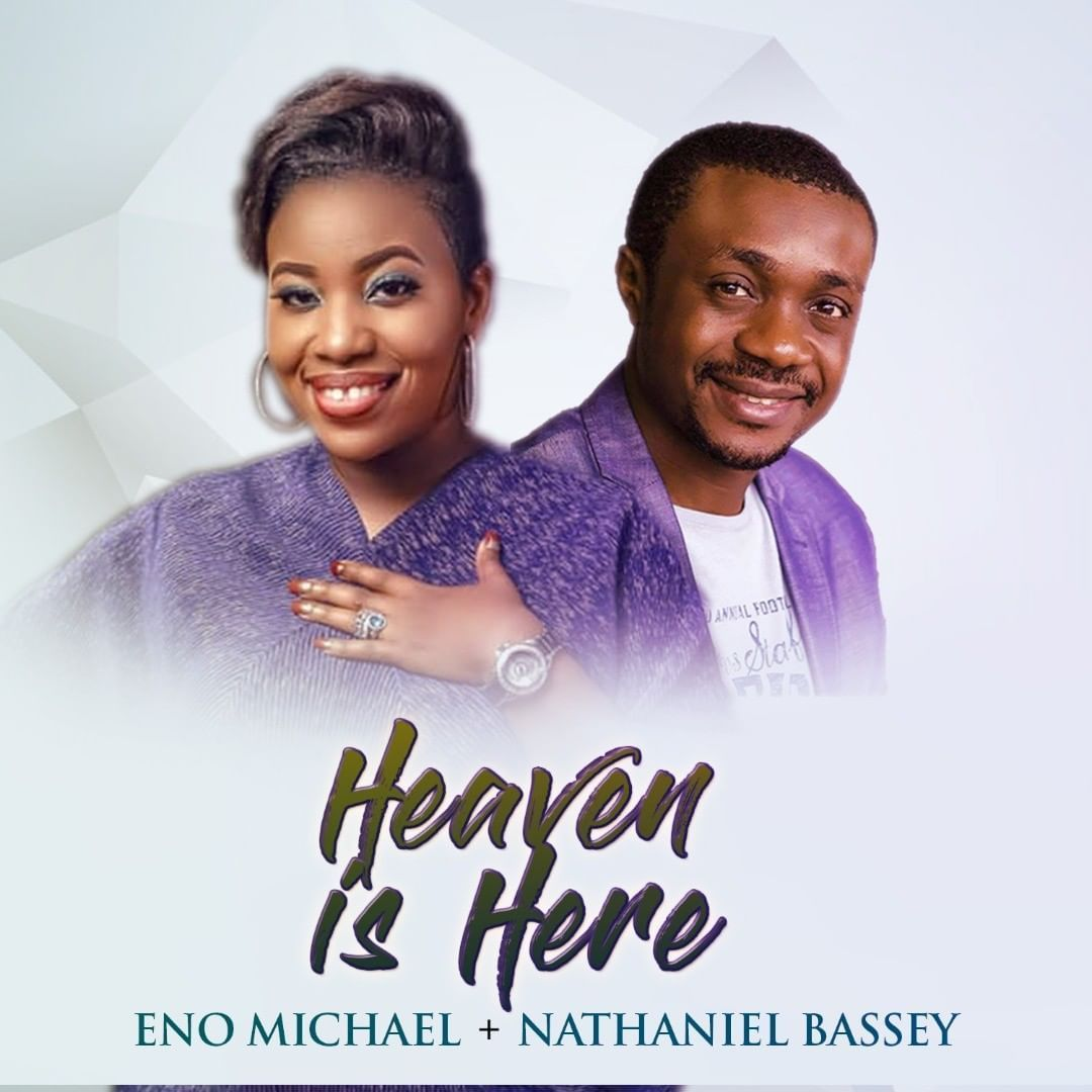DOWNLOAD Mp3: Eno Michael Ft. Nathaniel Bassey 'Heaven Is Here'