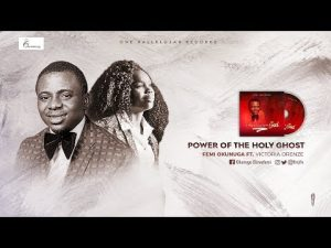 DOWNLOAD MP3: Femi Okunuga ft Victoria Orenze – Power of The Holy Ghost