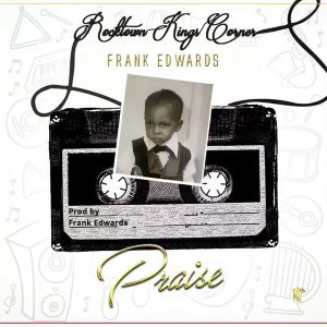 DOWNLOAD MP3: Frank Edwards – Praise