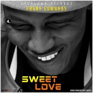 DOWNLOAD MP3: Frank Edwards – Sweet Love
