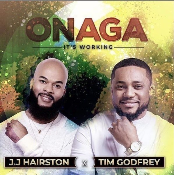 JJ Hairston Ft. Tim Godfrey – Onaga [Its Working]