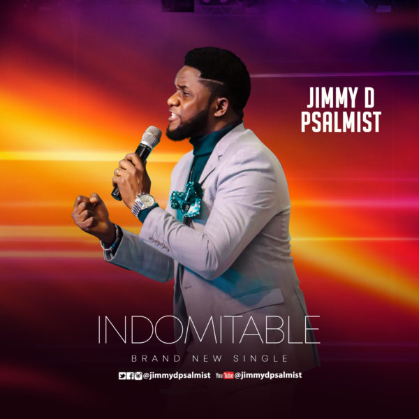 DOWNLOAD MP3: Jimmy D Psalmist – Indomitable [Live]