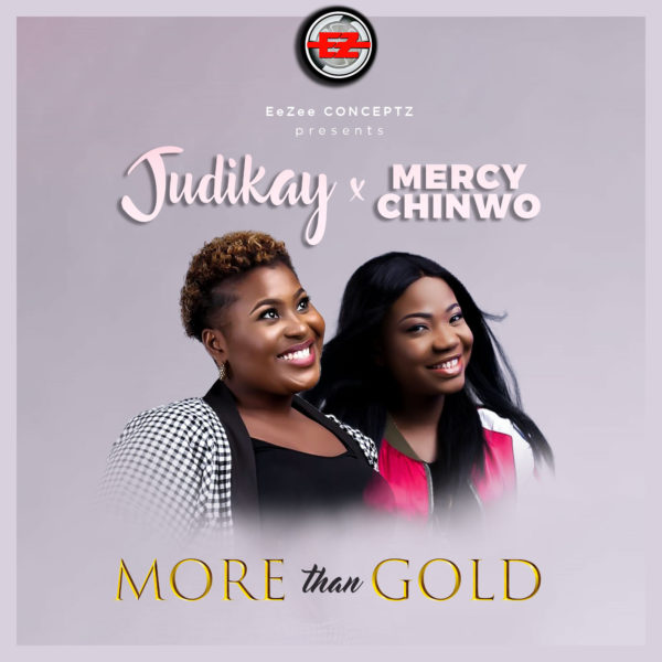 Judikay Ft. Mercy Chinwo – More Than Gold