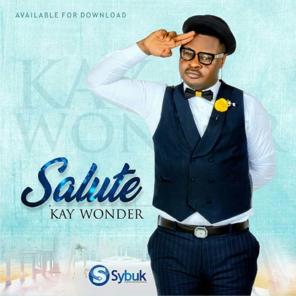 DOWNLOAD MP3: Kay Wonder – Salute