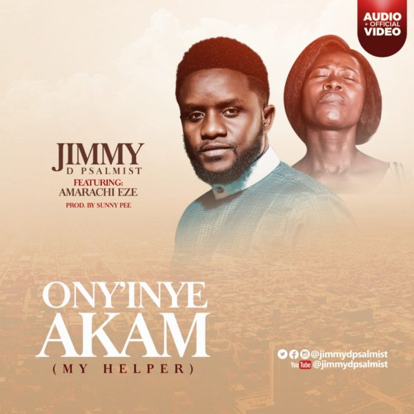 Jimmy D Psalmist Ft. Amarachi Eze – Ony'inye Akam
