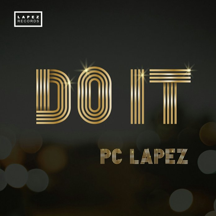 DOWNLOAD MP3: Pc Lapez – Do It + VIDEO