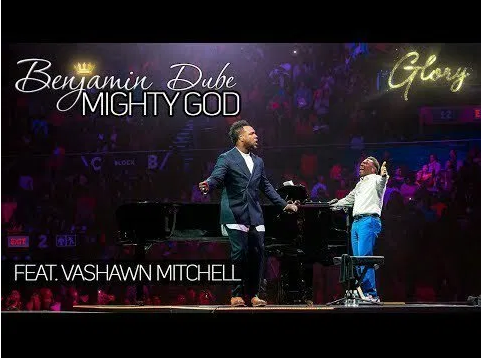 DOWNLOAD MP3: Benjamin Dube ft. Vashawn Mitchell – Mighty God