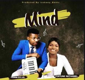 DOWNLOAD MP3: Frank Sylva – Mind ft. Fortune Nathaniel