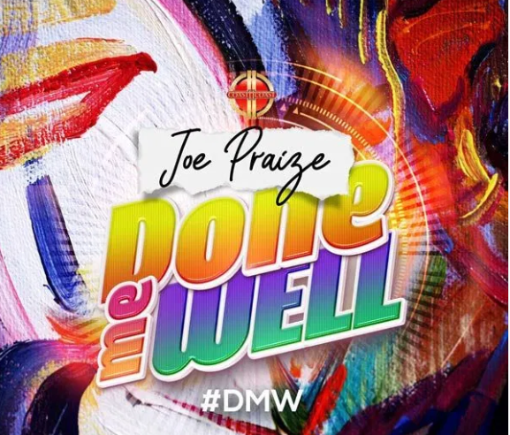 DOWNLOAD MP3: Joe Praize – Done Me Well
