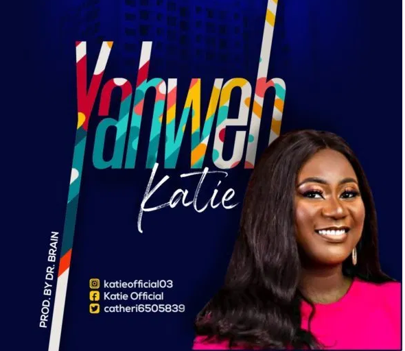 DOWNLOAD MP3: Katie – Yahweh