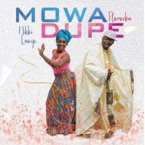DOWNLOAD MP3: Nikki Laoye & Florocka – Mo Wa Dupe