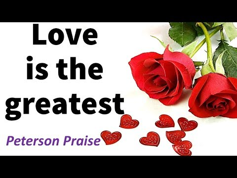 DOWNLOAD MP3: Peterson Praise - Love Is the Greatest Gift