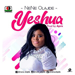 DOWNLOAD MP3: Nene Olajide – Yeshua