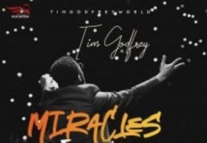 DOWNLOAD: Tim Godfrey – Miracles Everywhere