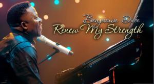 DOWNLOAD MP3: Benjamin Dube – Renew My Strength